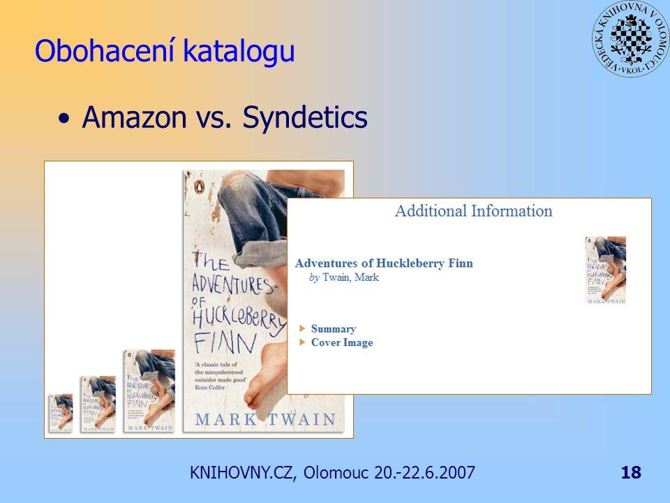 KNIHOVNY.CZ, Olomouc 20.-22.6.200718 Obohacení katalogu Amazon vs. Syndetics