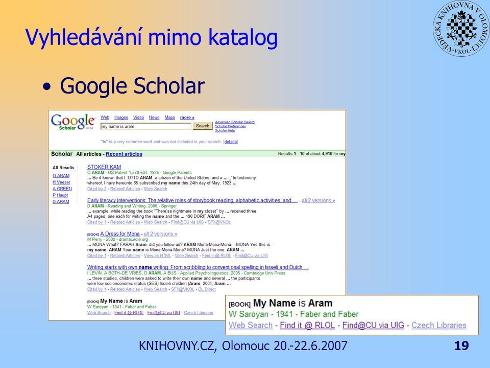KNIHOVNY.CZ, Olomouc 20.-22.6.200719 Vyhledávání mimo katalog Google Scholar
