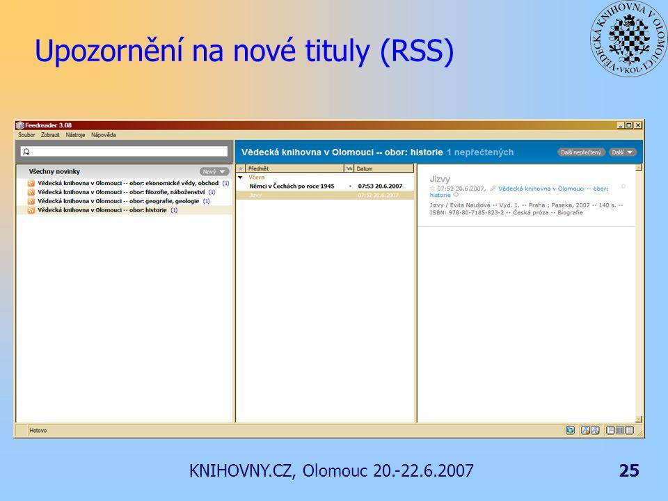 KNIHOVNY.CZ, Olomouc 20.-22.6.200725 Upozornění na nové tituly (RSS)