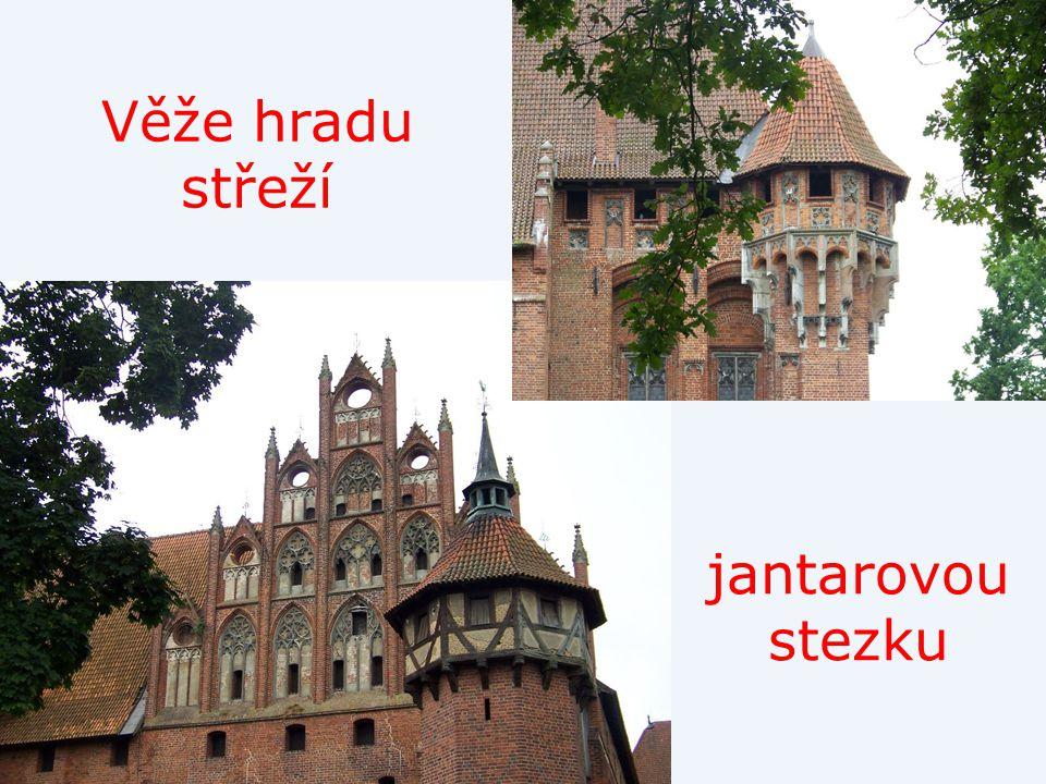 Věže hradu střeží jantarovou stezku