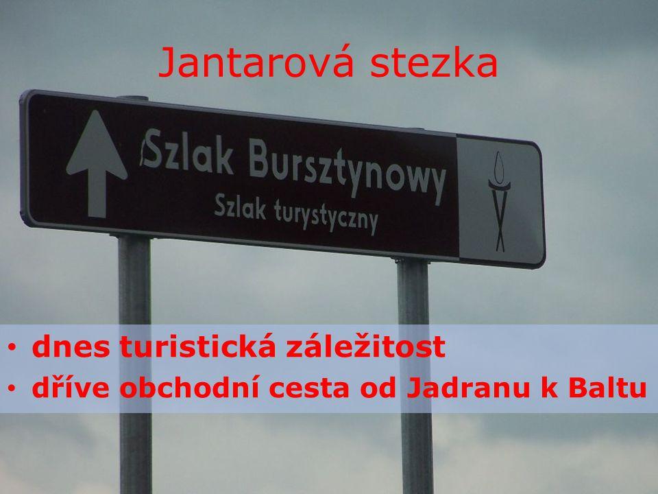 Jantarová stezka dnes turistická záležitost dříve obchodní cesta od Jadranu k Baltu