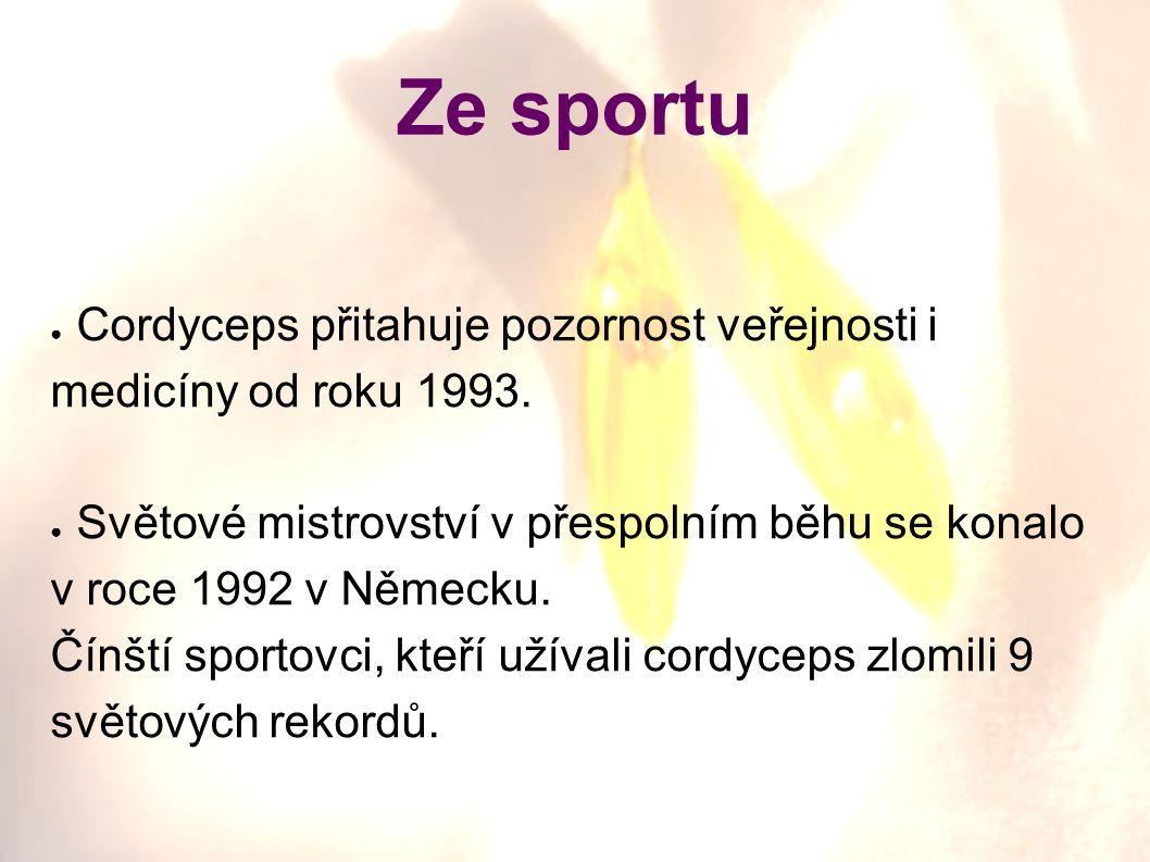 Ze sportu ● Cordyceps přitahuje pozornost veřejnosti i medicíny od roku 1993. ● Světové mistrovství v přespolním běhu se konalo v roce 1992 v Německu.