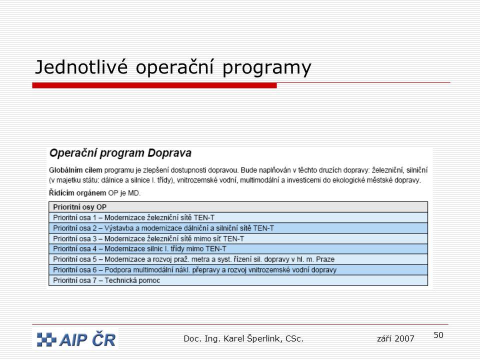 50 Jednotlivé operační programy Doc. Ing. Karel Šperlink, CSc.září 2007