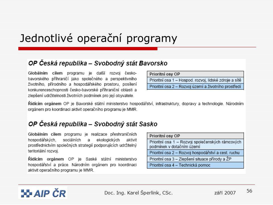 56 Jednotlivé operační programy Doc. Ing. Karel Šperlink, CSc.září 2007