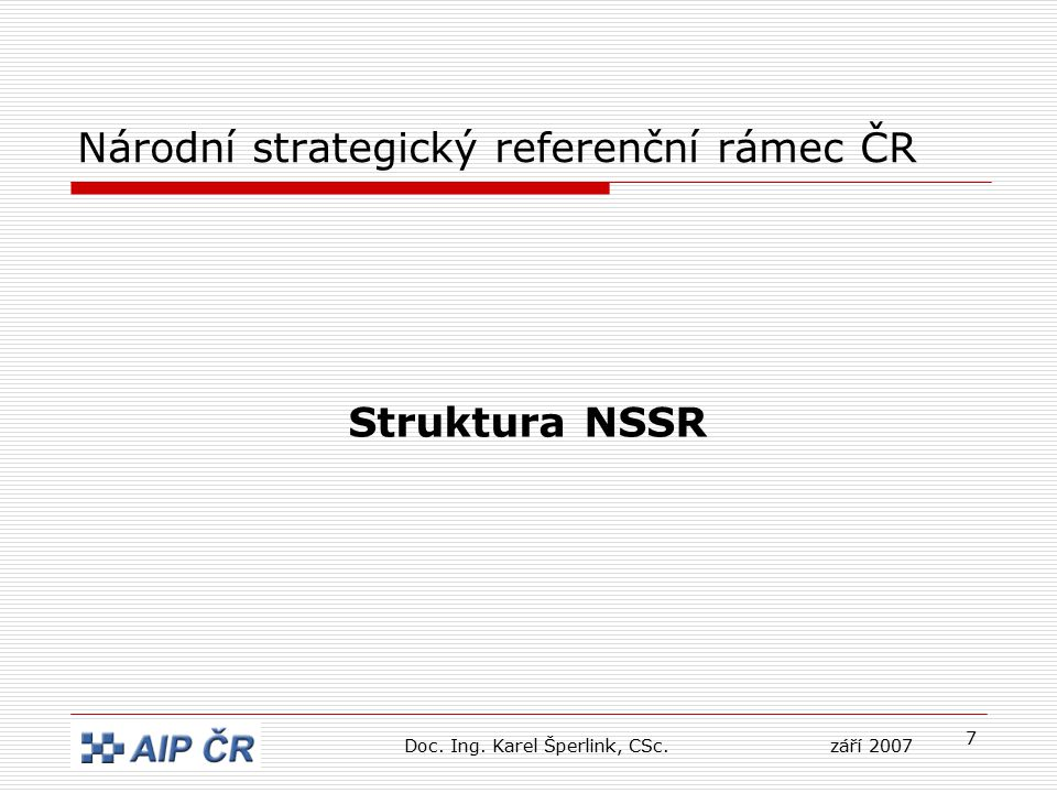 58 Jednotlivé operační programy Doc. Ing. Karel Šperlink, CSc.září 2007