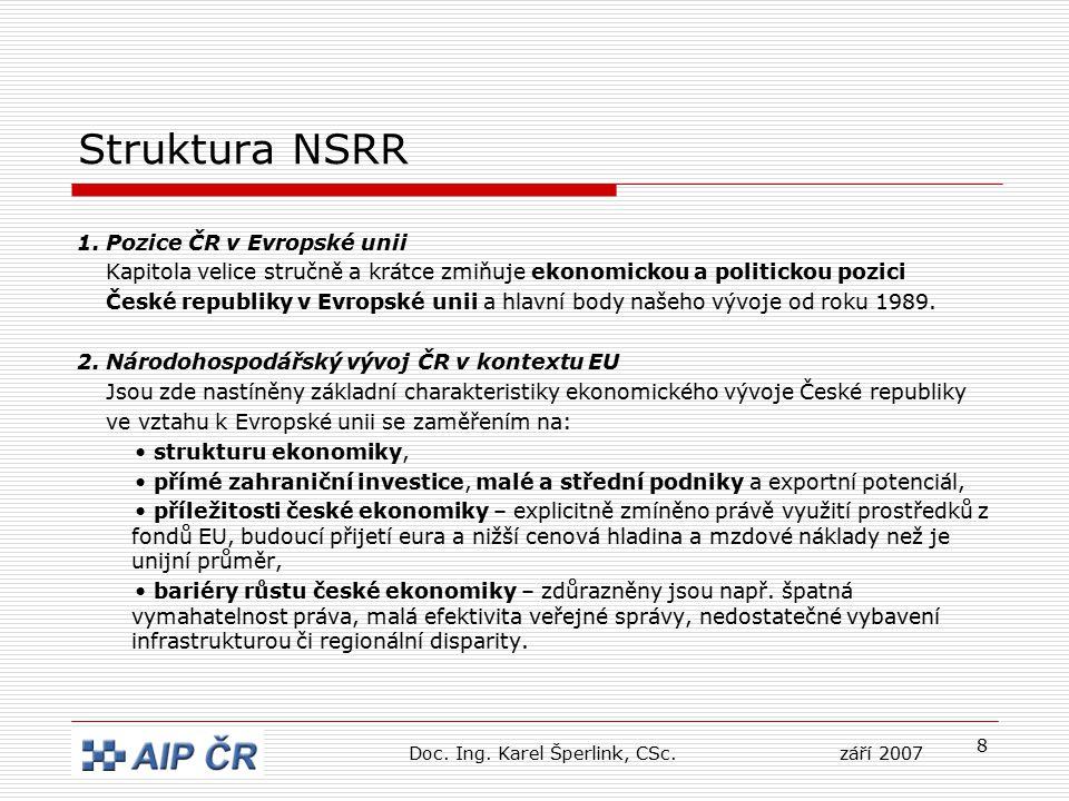 8 Struktura NSRR 1. Pozice ČR v Evropské unii Kapitola velice stručně a krátce zmiňuje ekonomickou a politickou pozici České republiky v Evropské unii