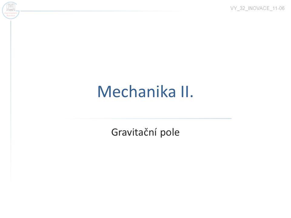 Mechanika II. Gravitační pole VY_32_INOVACE_11-06