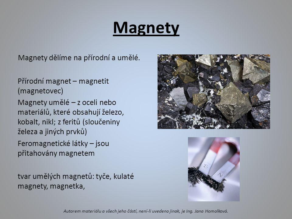 Magnety Magnety dělíme na přírodní a umělé.