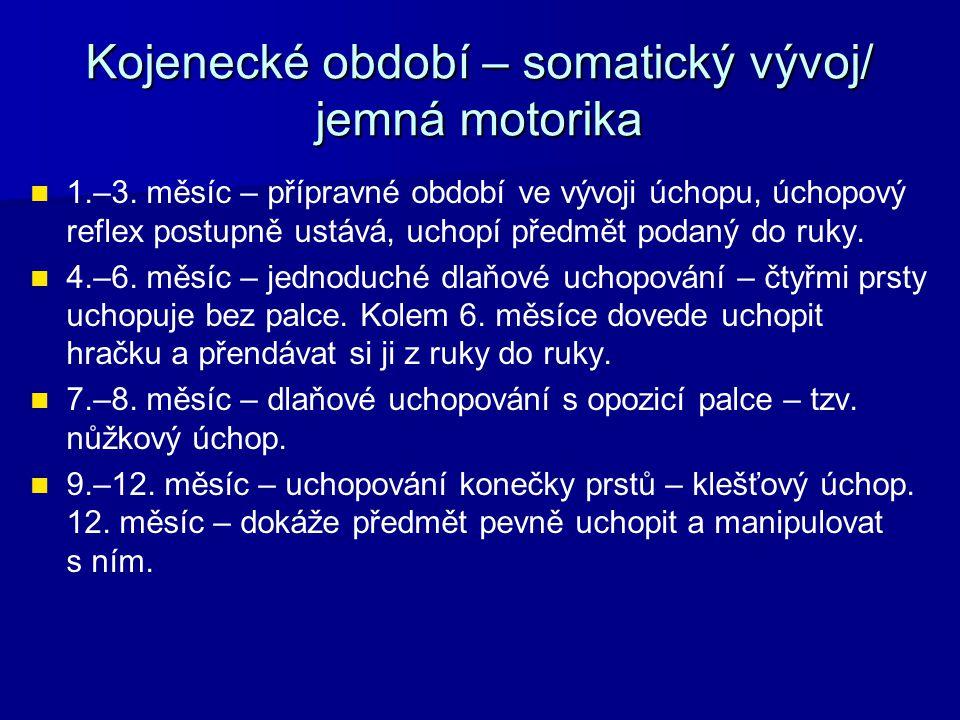 Kojenecké období – somatický vývoj/ jemná motorika 1.–3.