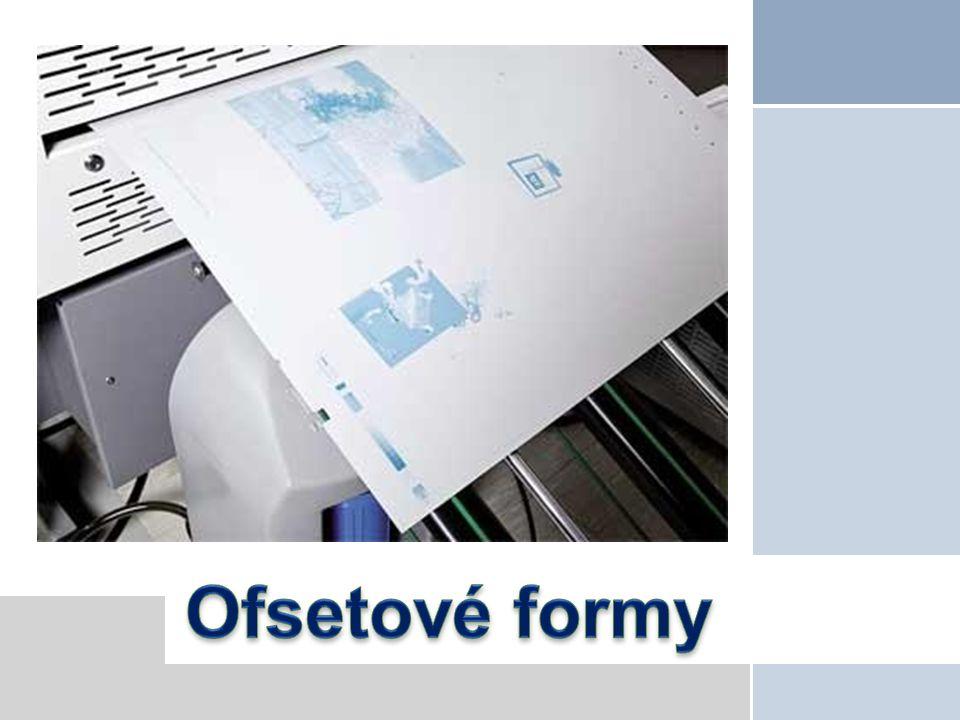 Ofsetový tisk Ofsetový tisk je způsob tisku z plochy - tisknoucí a netisknoucí místa jsou v jedné výškové úrovni.