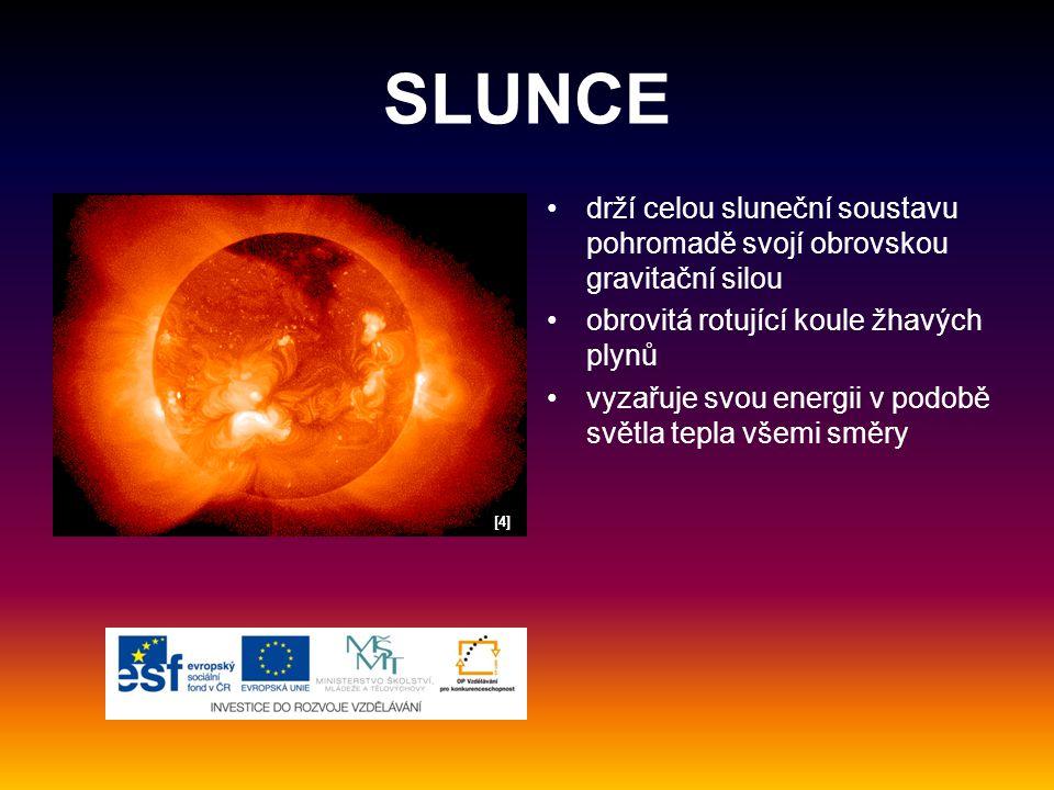 SLUNCE drží celou sluneční soustavu pohromadě svojí obrovskou gravitační silou obrovitá rotující koule žhavých plynů vyzařuje svou energii v podobě sv