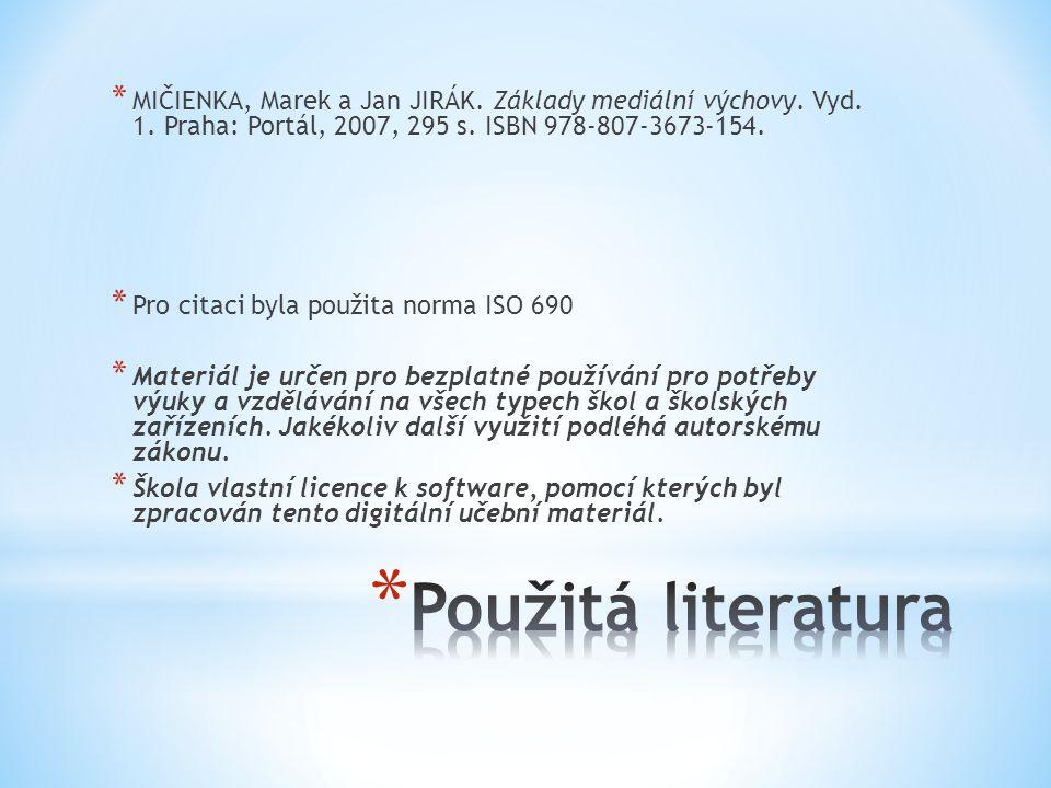 * MIČIENKA, Marek a Jan JIRÁK. Základy mediální výchovy.