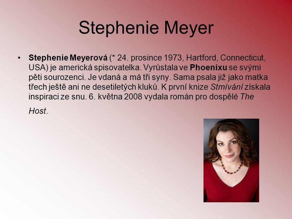 Stephenie Meyer Stephenie Meyerová (* 24. prosince 1973, Hartford, Connecticut, USA) je americká spisovatelka. Vyrůstala ve Phoenixu se svými pěti sou