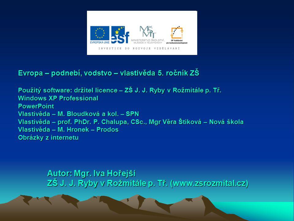 Evropa – podnebí, vodstvo – vlastivěda 5. ročník ZŠ Použitý software: držitel licence – ZŠ J. J. Ryby v Rožmitále p. Tř. Windows XP Professional Power