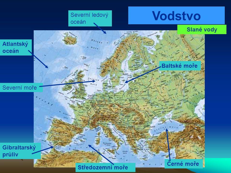 Vodstvo Severní ledový oceán Atlantský oceán Černé moře Středozemní moře Gibraltarský průliv Severní moře Baltské moře Slané vody