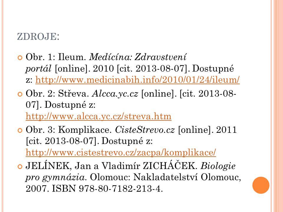 ZDROJE : Obr. 1: Ileum. Medícína: Zdravstvení portál [online]. 2010 [cit. 2013-08-07]. Dostupné z: http://www.medicinabih.info/2010/01/24/ileum/http:/