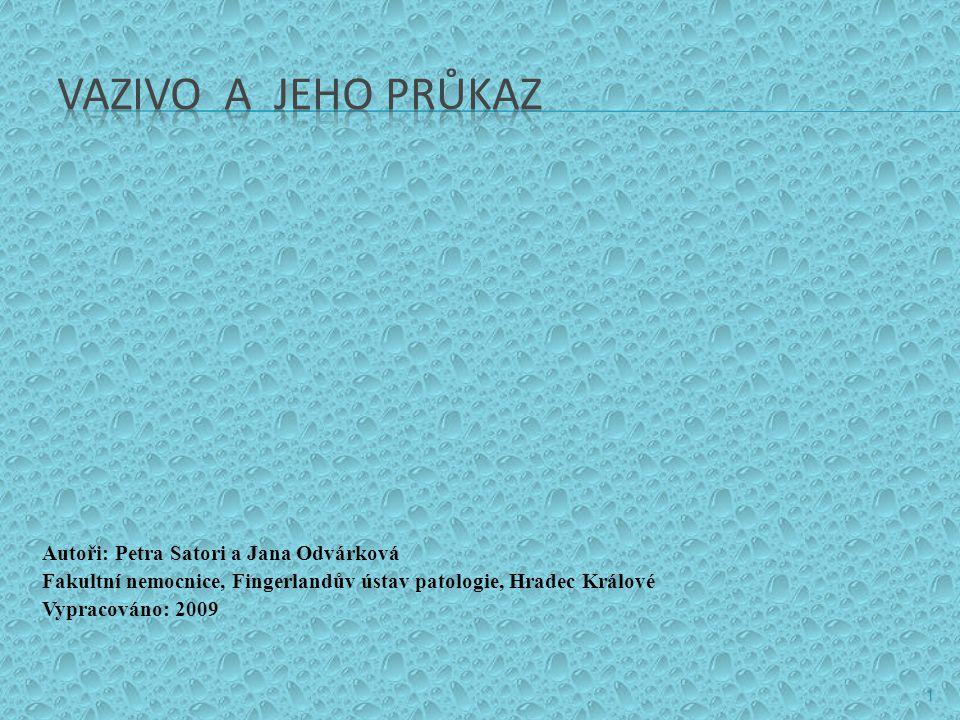 Autoři: Petra Satori a Jana Odvárková Fakultní nemocnice, Fingerlandův ústav patologie, Hradec Králové Vypracováno: 2009 1