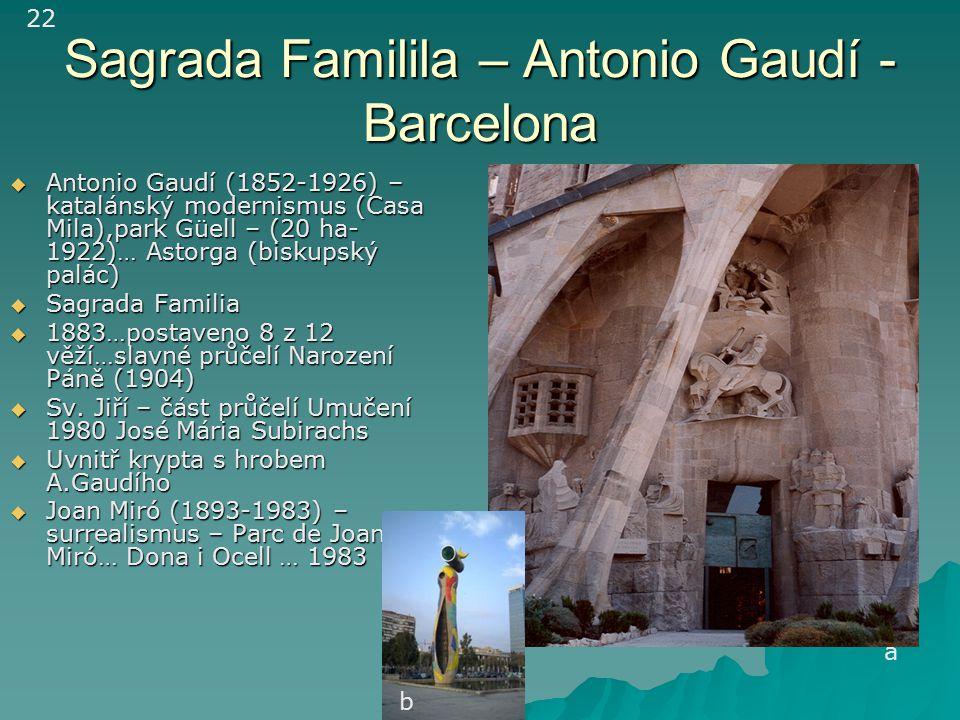 Z jižní Francie do Barcelony La Perthou – La Junquera – hraniční přechod z Francie – pyramida R.Bofilla - Antonio Gaudí – Sagrada Familia Barcelona 21