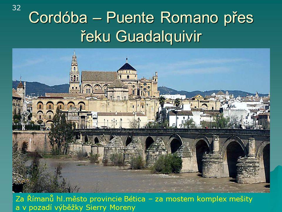 Córdoba - město arabské, židovské a křesťanské kultury - město tolerance  La Mezquita-catedral (8-10 stol.) - sloupořadí připomíná datlovníky (nebo a