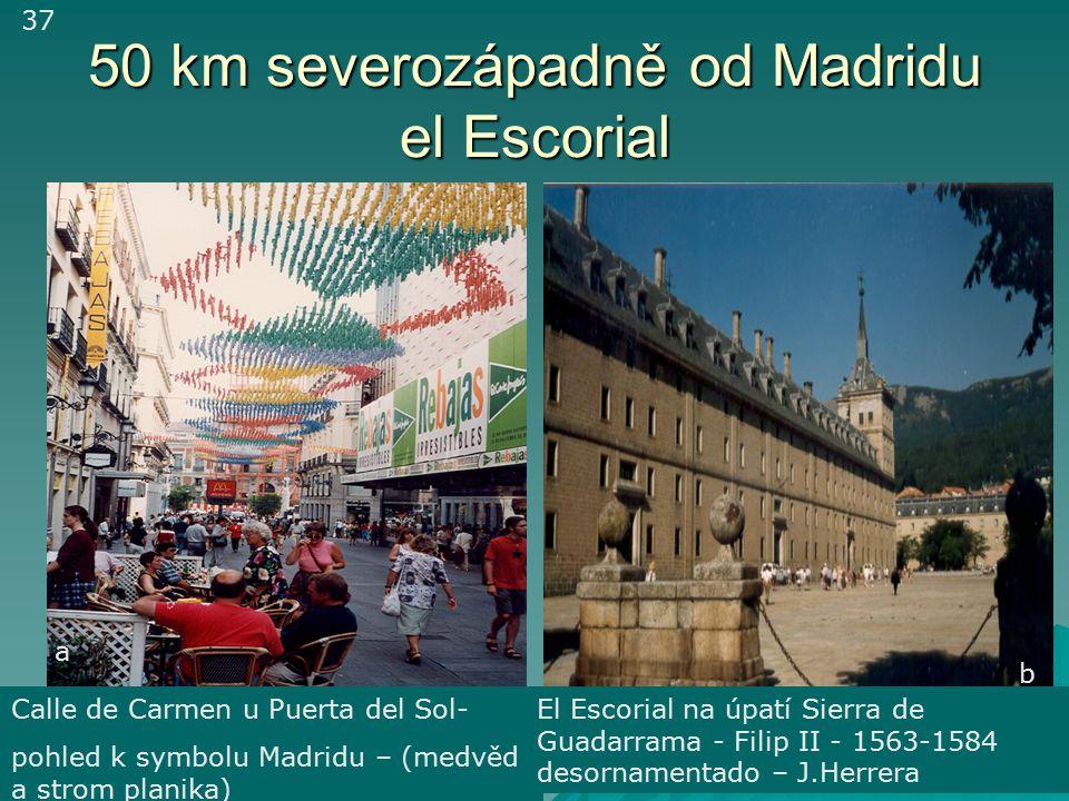 Madrid – 3,1 mil.obyvatel Neoklasicistní budova musea el Prado (1785)(1819) Greco, Velázquez, Goya, Ribera, Bosch, Zurbarán Plaza de Espaňa – socha Mi