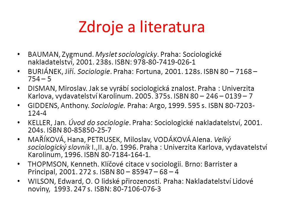 Zdroje a literatura BAUMAN, Zygmund. Myslet sociologicky.