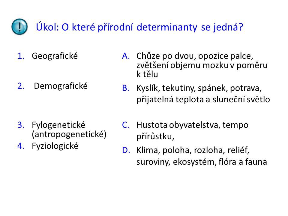 Řešení: 1.Geografické 2.Demografické 3.Fylogenetické (antropogenetické) 4.Fyziologické D.