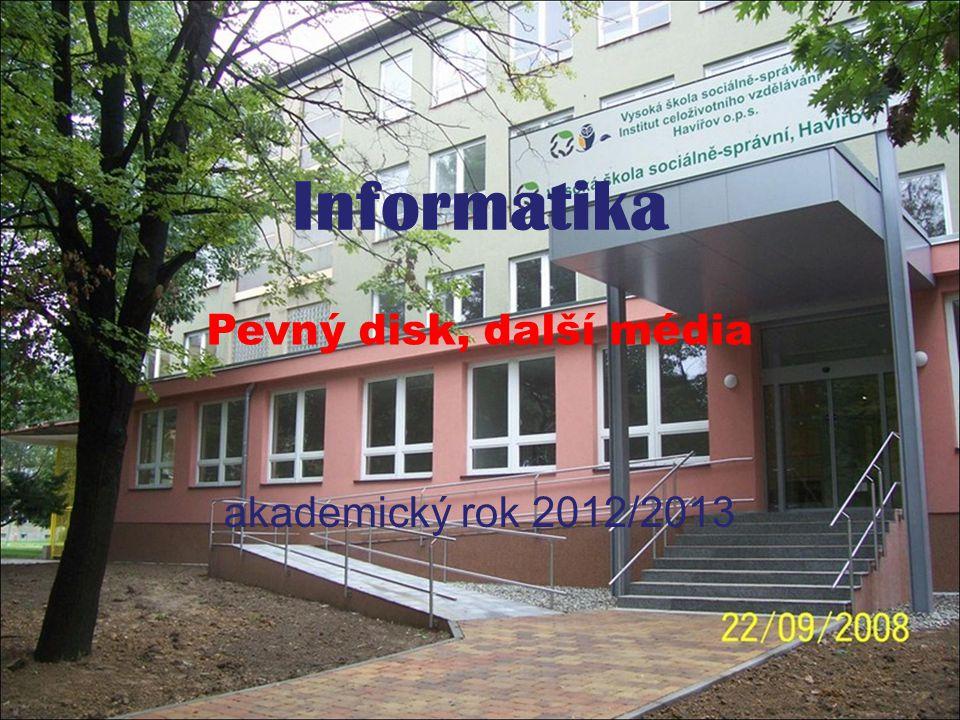 Informatika akademický rok 2012/2013 Pevný disk, další média