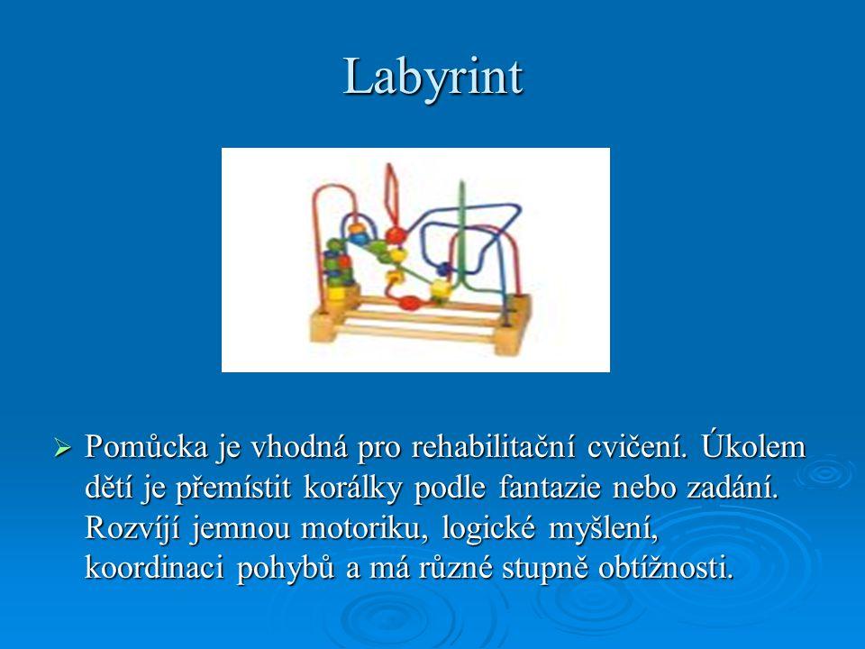 Labyrint  Pomůcka je vhodná pro rehabilitační cvičení. Úkolem dětí je přemístit korálky podle fantazie nebo zadání. Rozvíjí jemnou motoriku, logické