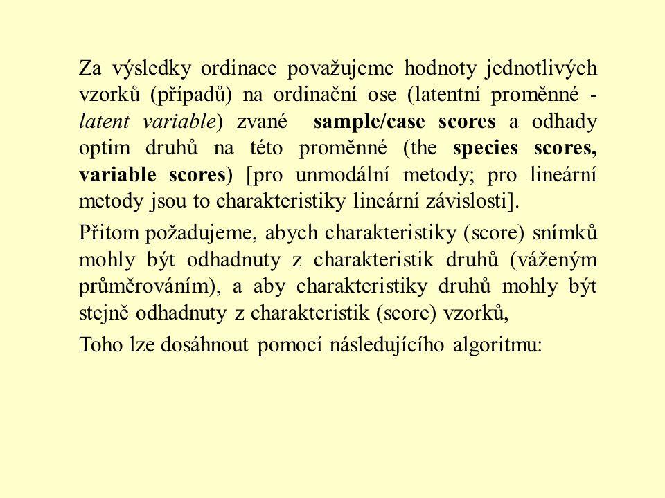 Za výsledky ordinace považujeme hodnoty jednotlivých vzorků (případů) na ordinační ose (latentní proměnné - latent variable) zvané sample/case scores