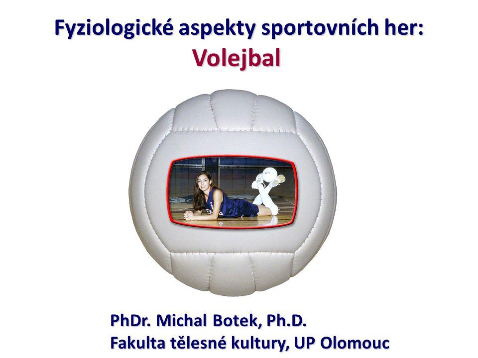 Fyziologické aspekty sportovních her: Volejbal PhDr.