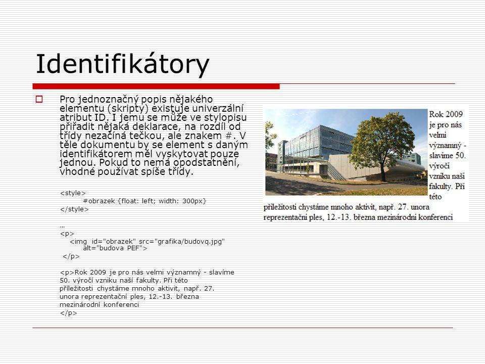 Identifikátory  Pro jednoznačný popis nějakého elementu (skripty) existuje univerzální atribut ID.