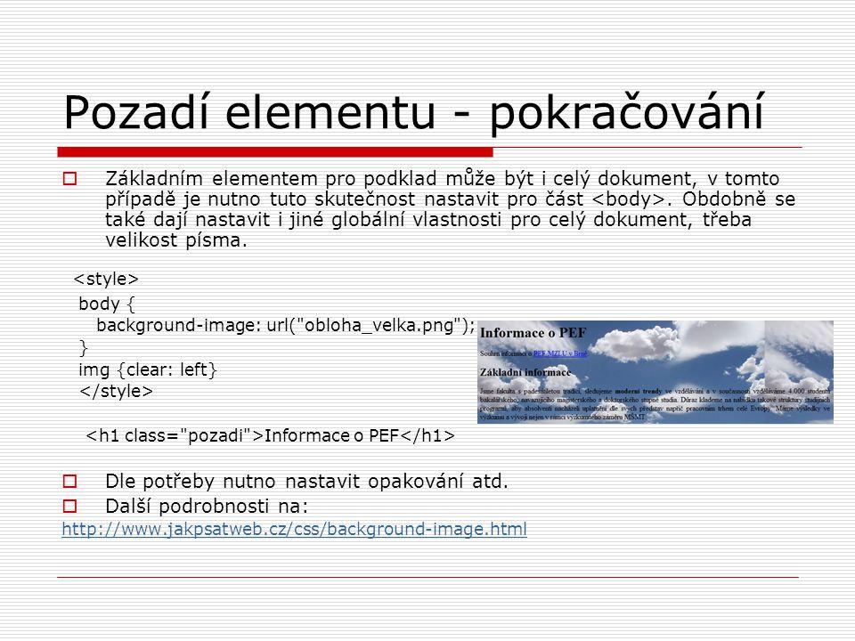 Pozadí elementu - pokračování  Základním elementem pro podklad může být i celý dokument, v tomto případě je nutno tuto skutečnost nastavit pro část.