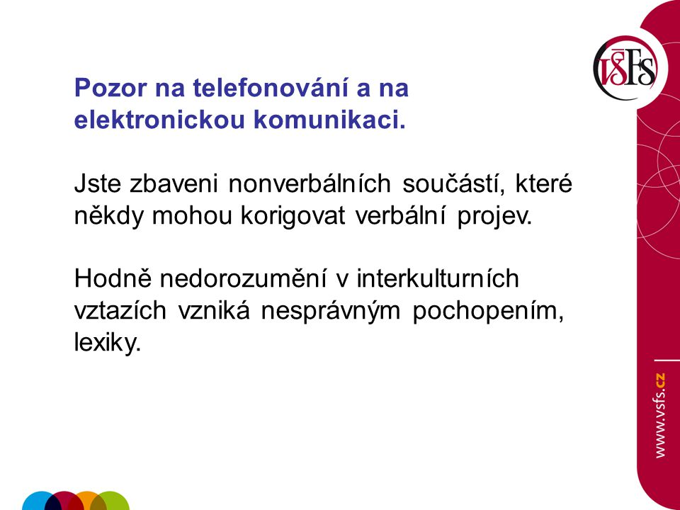 Pozor na telefonování a na elektronickou komunikaci.