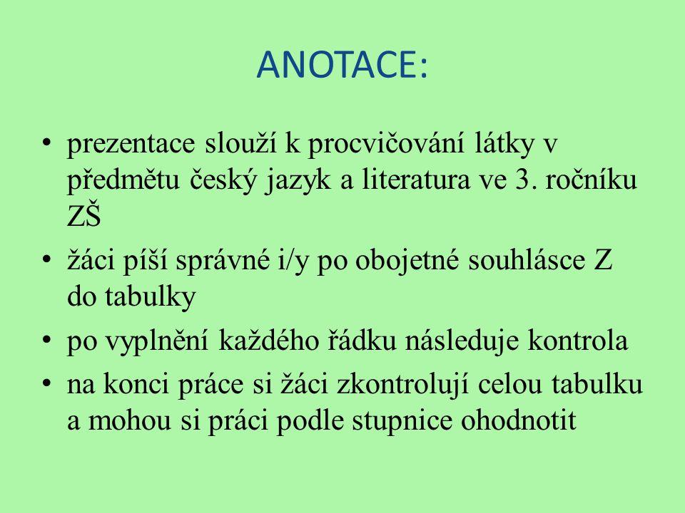 ANOTACE: prezentace slouží k procvičování látky v předmětu český jazyk a literatura ve 3.