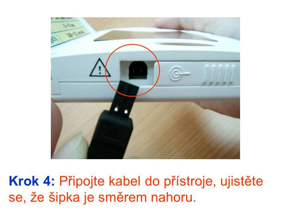 Krok 4: Připojte kabel do přístroje, ujistěte se, že šipka je směrem nahoru.