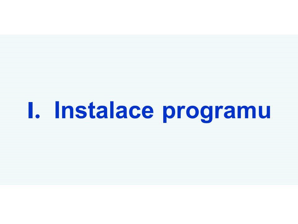 I. Instalace programu