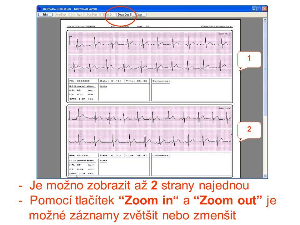 """- Je možno zobrazit až 2 strany najednou - Pomocí tlačítek """"Zoom in"""" a """"Zoom out"""" je možné záznamy zvětšit nebo zmenšit 1 2"""