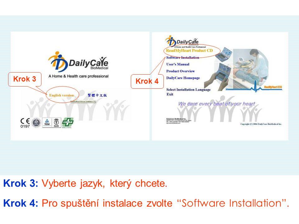 """Krok 3 : Vyberte jazyk, který chcete. Krok 4: Pro spuštění instalace zvolte """"Software Installation"""". Krok 3 Krok 4"""