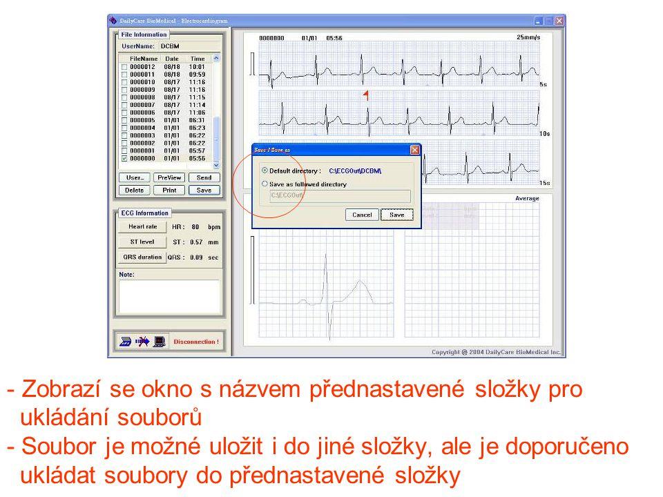 - Zobrazí se okno s názvem přednastavené složky pro ukládání souborů - Soubor je možné uložit i do jiné složky, ale je doporučeno ukládat soubory do p