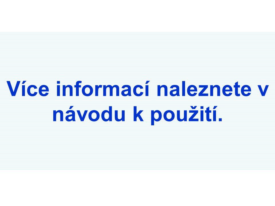 Více informací naleznete v návodu k použití.