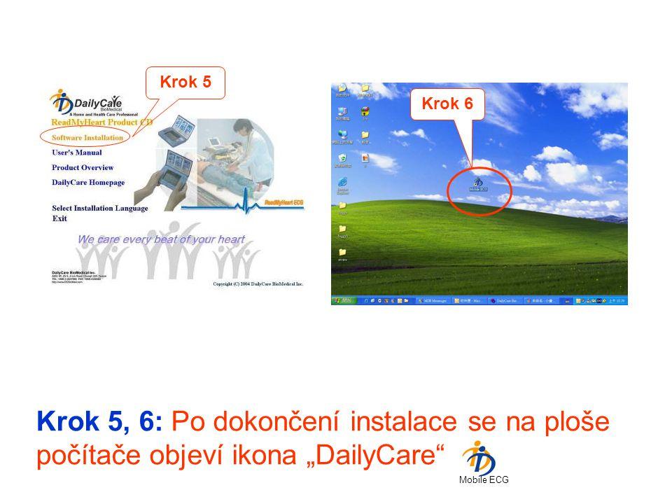 """Krok 5, 6: Po dokončení instalace se na ploše počítače objeví ikona """"DailyCare"""" Krok 5 Krok 6 Mobile ECG"""