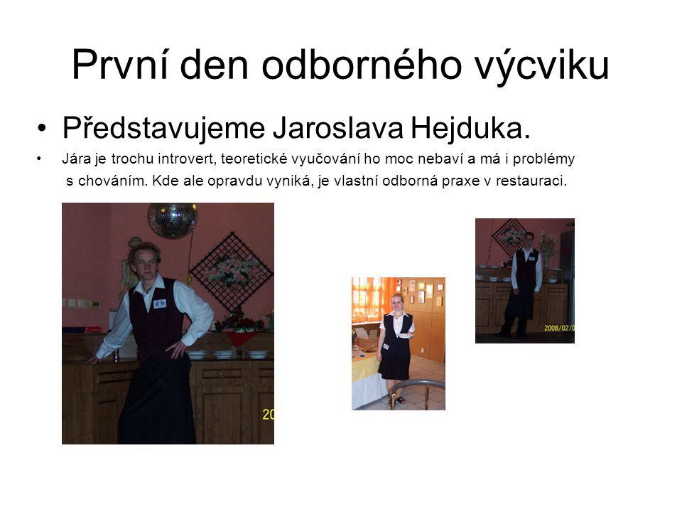 První den odborného výcviku Představujeme Jaroslava Hejduka.