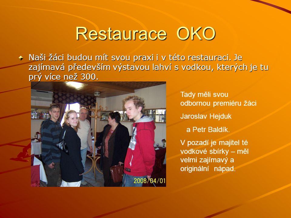 Restaurace OKO Naši žáci budou mít svou praxi i v této restauraci.