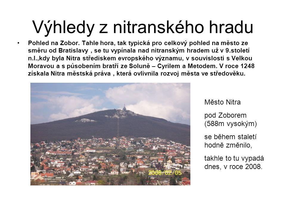 Výhledy z nitranského hradu Pohled na Zobor.