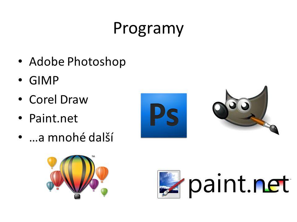 Programy Adobe Photoshop GIMP Corel Draw Paint.net …a mnohé další