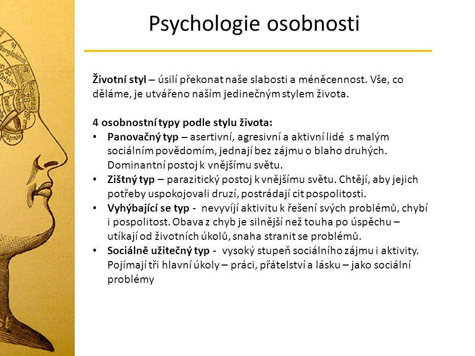 Psychologie osobnosti Životní styl – úsilí překonat naše slabosti a méněcennost. Vše, co děláme, je utvářeno naším jedinečným stylem života. 4 osobnos