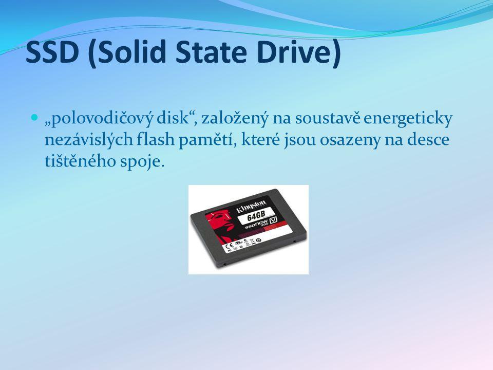 """SSD (Solid State Drive) """"polovodičový disk , založený na soustavě energeticky nezávislých flash pamětí, které jsou osazeny na desce tištěného spoje."""