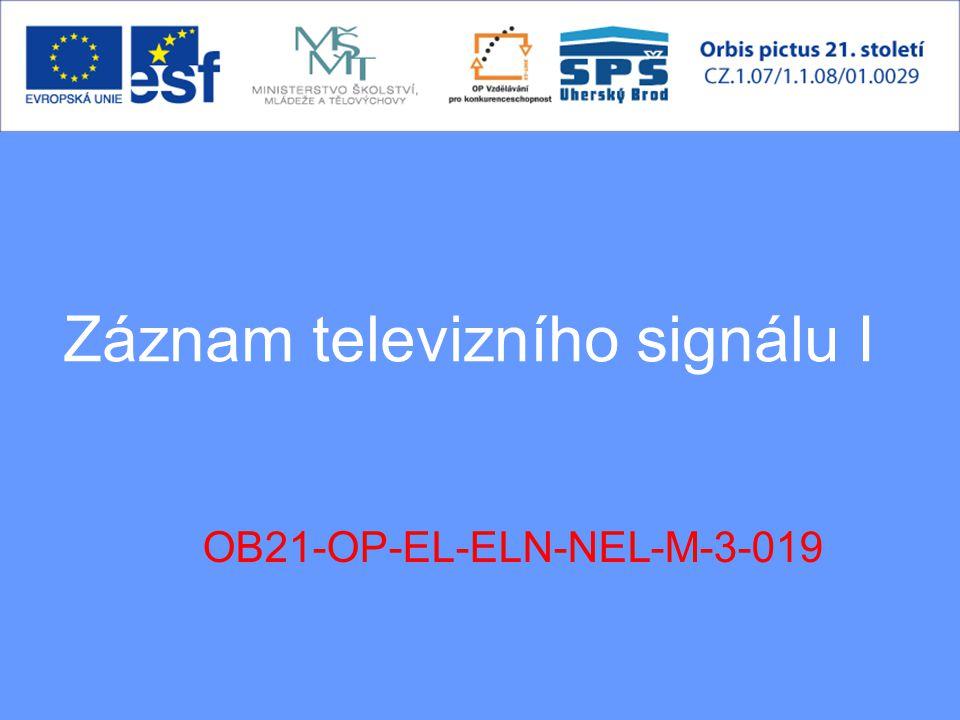Záznam televizního signálu I OB21-OP-EL-ELN-NEL-M-3-019