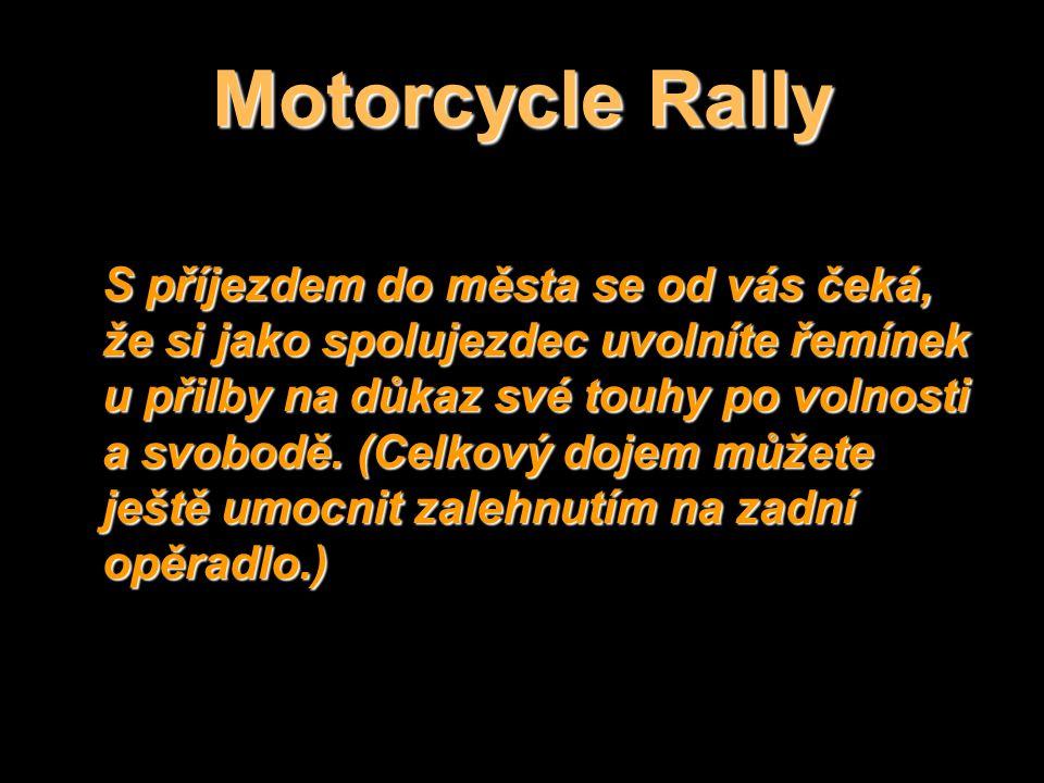 Při jízdě nezapomínejte jako spolujezdec nadšeně mávat na ostatní motorkáře.