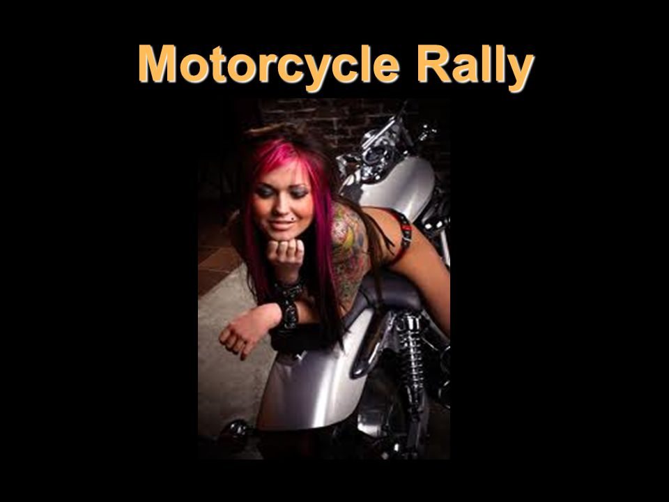 Motorcycle Rally S příjezdem do města se od vás čeká, že si jako spolujezdec uvolníte řemínek u přilby na důkaz své touhy po volnosti a svobodě.